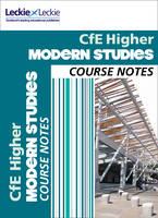 CfE Higher Modern Studies Course Notes by Pamela Farr, Megan Lowry, Gillian Rocks, Leckie & Leckie