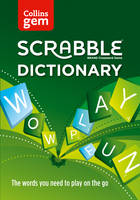 Collins Scrabble Dictionary Gem Edition The Words to Play on the Go by Collins Dictionaries
