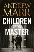 Cover for Children of the Master by Andrew Marr