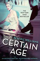 Cover for A Certain Age by Beatriz Williams