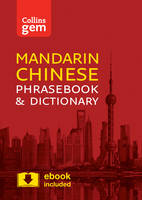 Collins Mandarin Chinese Phrasebook and Dictionary Gem Edition Essential Phrases and Words in a Mini, Travel-Sized Format by Collins Dictionaries