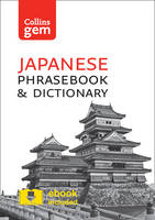 Collins Japanese Phrasebook and Dictionary Gem Edition Essential Phrases and Words in a Mini, Travel-Sized Format by Collins Dictionaries