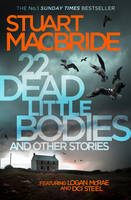 Cover for 22 Dead Little Bodies and Other Stories by Stuart MacBride