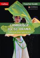 Cambridge IGCSE (R) Drama Teacher Guide by Emma Hollis-Brown, Gail Deal