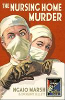 The Nursing Home Murder A Detective Story Club Classic Crime Novel by Ngaio Marsh, Stella Duffy