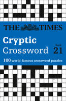 The Times Cryptic Crossword Book 21 100 World-Famous Crossword Puzzles by The Times Mind Games