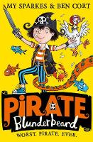 Pirate Blunderbeard: Worst. Pirate. Ever. by Amy Sparkes