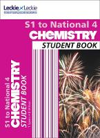 Secondary Chemistry: S1 to National 4 Student Book by Bob Wilson, Tom Speirs, Leckie & Leckie