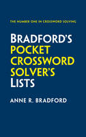 Collins Bradford's Pocket Crossword Solver's Lists 75,000 Solutions in 500 Subject Lists by Anne R. Bradford