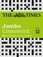 The Times 2 Jumbo Crossword Book 12 60 of the World's Biggest Puzzles from the Times 2 by The Times Mind Games, John Grimshaw, Times2