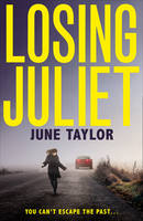 Losing Juliet A Gripping Psychological Drama with Twists You Won't See Coming by June Taylor