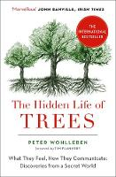 The Hidden Life of Trees The International Bestseller - What They Feel, How They Communicate by Peter Wohlleben