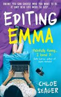 Editing Emma The Secret Blog of a Nearly Proper Person by Chloe Seager