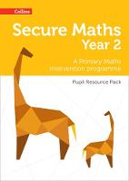 Secure Year 2 Maths Pupil Resource Pack A Primary Maths Intervention Programme by Paul Hodge