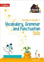 Vocabulary, Grammar and Punctuation Skills Teacher's Guide 1 by Abigail Steel