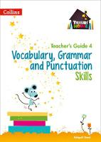 Vocabulary, Grammar and Punctuation Skills Teacher's Guide 4 by Abigail Steel