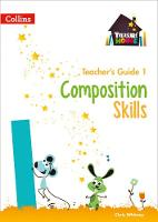 Composition Skills Teacher's Guide 1 by Chris Whitney, Abigail Steel