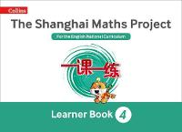 The Shanghai Maths Project Year 4 Learning by Laura Clarke, Caroline Clissold, Linda Glithro, Cherri Moseley