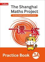 The Shanghai Maths Project Practice Book 3A by Lianghuo Fan