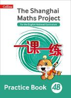 The Shanghai Maths Project Practice Book 4B by Lianghuo Fan