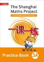 The Shanghai Maths Project Practice Book 5A by Lianghuo Fan