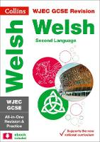 WJEC GCSE Welsh Second Language All-in-One Revision and Practice by Collins GCSE