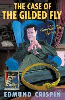 The Case Of The Gilded Fly: A Detective Story Club Classic Crime Novel by Edmund Crispin, Douglas G. Greene