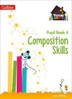 Composition Skills Pupil Book 4 by Chris Whitney