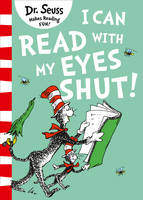 I Can Read With My Eyes Shut [Green Back Book Edition] by Dr. Seuss