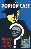 The Detective Club - The Ponson Case by Freeman Wills Crofts, Dolores Gordon-Smith