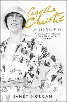 Agatha Christie A Biography by Janet Morgan