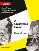 AQA GCSE English Literature and Language - A Christmas Carol by Mike Gould