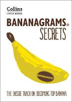 BANANAGRAMS (R) Secrets The Inside Track on Becoming Top Banana by Collins Dictionaries, Deej Johnson