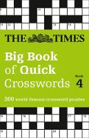 The Times Big Book Of Quick Crosswords Book 4: 300 World-Famous Crossword Puzzles by The Times Mind Games