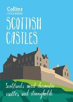 Scottish Castles Scotland'S Most Dramatic Castles and Strongholds by Chris Tabraham