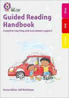 Guided Reading Handbook Pink to Yellow Complete Teaching and Assessment Support by Catherine Casey, Emma Caulfield, Sue Cove, Liz Miles