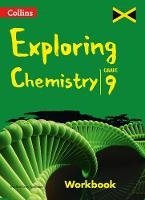 Collins Exploring Chemistry - Workbook Grade 9 for Jamaica by Marlene Grey-Tomlinson