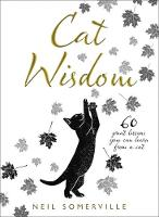 Cat Wisdom 60 Great Lessons You Can Learn from a Cat by Neil Somerville