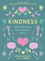 Kindness - The Little Thing that Matters Most by Jaime Thurston, 52 Lives
