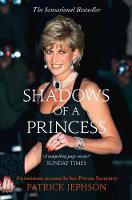 Shadows of a Princess by Patrick D. Jephson