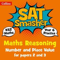 Year 6 Maths Reasoning - Number and Place Value for papers 2 and 3 2018 Tests by Collins KS2