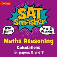 Year 6 Maths Reasoning - Calculations for papers 2 and 3 2018 Tests by Collins KS2