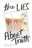 The Lies About Truth by Courtney Stevens