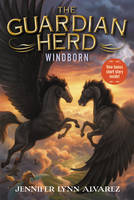 The Guardian Herd: Windborn by Jennifer Lynn Alvarez