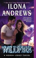 Wildfire A Hidden Legacy Novel by Ilona Andrews
