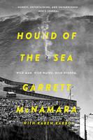 Hound of the Sea Wild Man. Wild Waves. Wild Wisdom. by Garrett McNamara, Karen Karbo