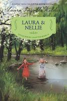 Laura & Nellie Reillustrated Edition by Laura Ingalls Wilder