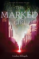The Marked Girl by Lindsey Klingele