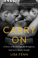 Carry On A Story of Resilience, Redemption, and an Unlikely Family by Lisa Fenn