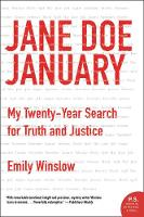 Jane Doe January My Twenty-Year Search for Truth and Justice by Emily Winslow